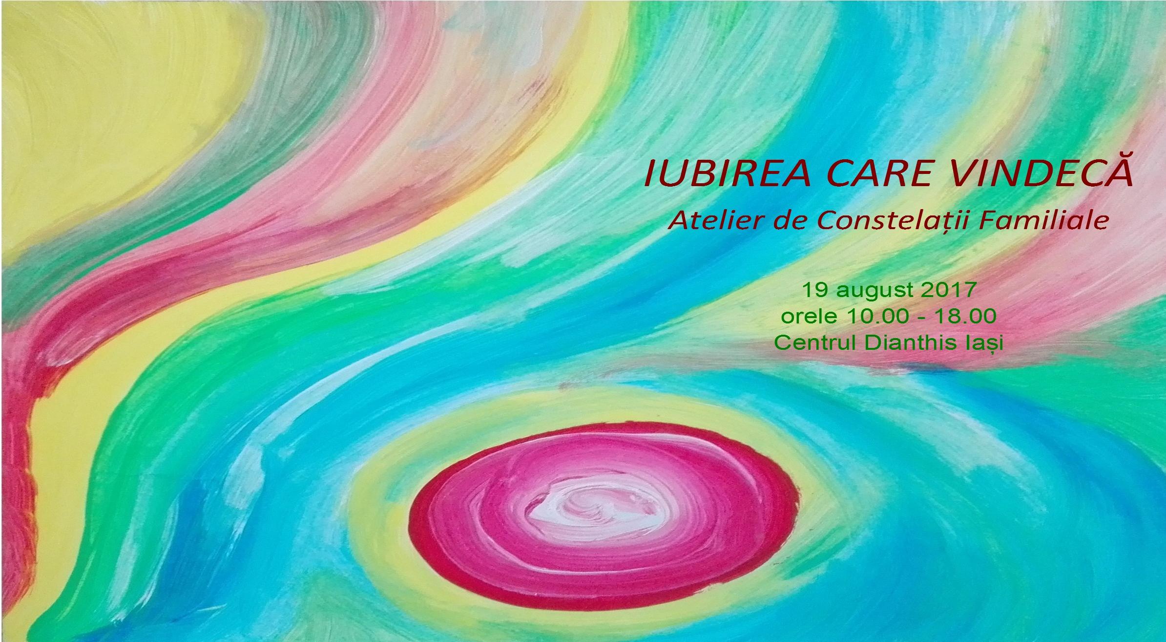 IUBIREA CARE VINDECA - Atelier de Constelatii Familiale